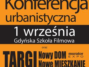 Konferencja urbanistyczna Murator EXPO w Gdyni